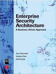 Enterprise+Security+Architecture+,+A+Business-Driven+Approach+by+Andrew+Clark+(+PDF+,+E-book+)  -----------------------  The+book+is+a+PDF+eBook+Only+–+there+is+no+access+code  It+Will+Be+Sent+To+The+Email+You+Use+For+The+Purchase+Within+12+Hours+Or+Less  You+can+Print+This+eBook+Or+You+Can+Read+...