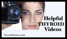 Helpful Videos for you to learn about all forms of thyroid issues. Hypothyroidism, Hyperthyroidism, Hashi's, Graves' - LOTS OF VIDEOS!