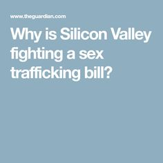 Why is Silicon Valley fighting a sex trafficking bill? Acting