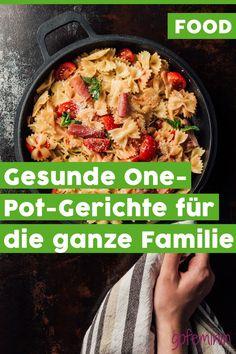 One-Pot-Gerichte: Geniale Blitz-Rezepte für die ganze Familie