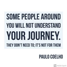 Understanding Yourself, Some People, Me Quotes, Paulo Coelho, Ego Quotes