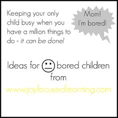 Joy Focused Learning: Keeping an Only Child Busy when You have a Million Things to Do