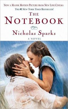 The Notebook by Nicholas Sparks: This was a great book, and well worth reading, whether you are a guy or a girl.