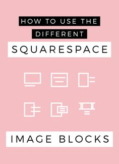 How to use the different Squarespace image blocks that have just popped up inside Square Space. You now have the option of showing images on your website in a number of different ways. This makes coming up with the design of your website easy, simple and pretty!