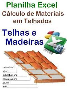 Cálculo de Materiais em Telhados, Telhas e Madeiras #mpsnet  #conhecimento  www.mpsnet.net Possibilita cálculos com muito mais rapidez, terá os resultados ao preencher as planilhas, opção para 1, 2, 3 e 4 águas. Veja em detalhes neste site http://www.mpsnet.net/loja/index.asp?loja=1&link=VerProduto&Produto=550