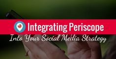 Integrating Periscope into Your Social Media Strategy - Katie Lance Consulting Social Media Marketing Business, Social Media Tips, Digital Marketing, Computers, Technology, Tecnologia, Tech, Engineering