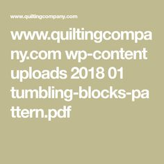www.quiltingcompany.com wp-content uploads 2018 01 tumbling-blocks-pattern.pdf