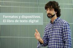 """""""Formatos y dispositivos"""" Jornada «El libro digital ilustrado: pasos hacia nuevos paradigmas» Casa del Lector, Madrid, 13 de diciembre de 2012"""