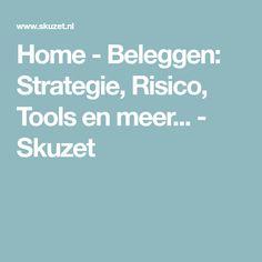 Home - Beleggen: Strategie, Risico, Tools en meer... - Skuzet