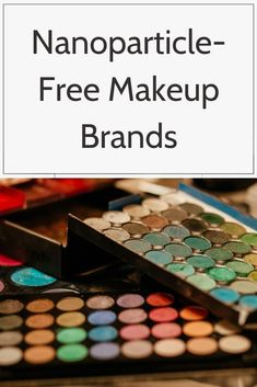 Nanoparticle-Free Makeup Brands - List of makeup brands that don't use nanoparticles. Natural Organic Makeup, Best Natural Makeup, Natural Make Up, Makeup Brands List, Long Lasting Makeup, Clean Makeup, Cruelty Free Makeup, Natural Cosmetics