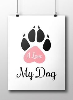 I Love My Dog poster design, DIY best friend poster, Printable wall art decor, print poster, calligraphy typography digital printables