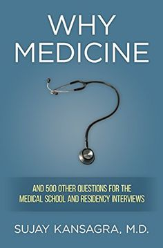 The Paperback of the Why Medicine?: And 500 Other Questions for the Medical School and Residency Interviews by Sujay Kansagra MD at Barnes & Noble. Date, Residency Medical, Interview Process, Med School, Medical School, Used Books, Bestselling Author, Medicine, Ebooks