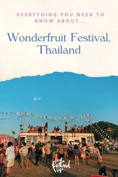That Festival Guide to... Wonderfruit Festival, Thailand - That Festival Life • Worldwide Festival Blogger Festival Guide, Blown Away, Pattaya, Culture Travel, Life Drawing, Best Part Of Me, Bangkok, Wander, All About Time