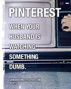 """PINTEREST: When your husband (or anyone) is watching something dumb on tv. OR: There's nothing on worth watching. OR: You have papers to grade. OR: You have a paper to write. FROM: The Urban Domestic Diva: Graphic Musings"
