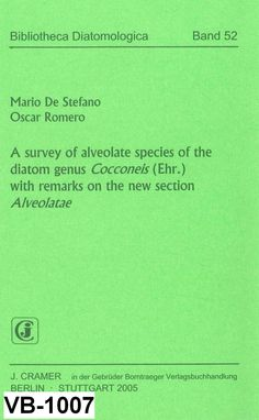 "A survey of alveolate species of the diatom genus Cocconeis (Ehr) with remarks on the new section ""Alveolatae"" / Mario De Stefano, Oscar Romero"