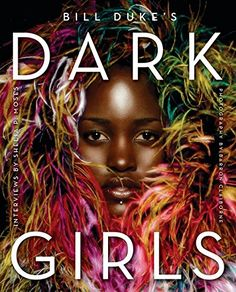 Dark Girls de Bill Duke https://www.amazon.fr/dp/006233168X/ref=cm_sw_r_pi_dp_x_HN2nybFTDJ13T