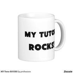 MY Tutor ROCKS! Classic White Coffee Mug