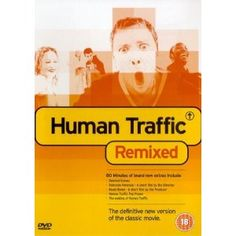 Human Traffic - a 'coming of age' film about young clubbers in Cardiff, Wales. John Simm is always good value, a young Danny Dyer is always a treat and watch out for a cameo by global DJ Carl Cox.