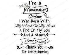 I'm A November Birthday Girl Birthday Cut File Heart On Birthday Month Quotes, Its My Birthday Month, November Birthday, Birthday Wishes Quotes, Girl Birthday, Happy Birthday, 40th Birthday, Birthday Goals, Birthday Shirts