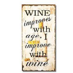 "Adeco [SP0243] Vintage Decorative Wall Plaque Saying ""Wine Improves With Age. I Improve With Wine"" Home Decor ADECO,http://www.amazon.com/dp/B00GZA4OVK/ref=cm_sw_r_pi_dp_8mE.sb0NE95RRCR4"