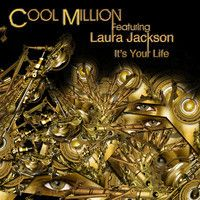 Cool Million ft. Laura Jackson - It's Your Life (Frank's Dub) by Cool Million on SoundCloud
