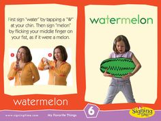 Sign of the Week - Watermelon http://www.signingtime.com/blog/2013/09/sign-of-the-week-watermelon/