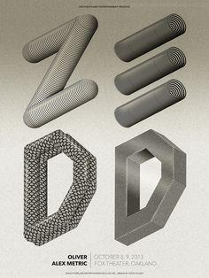 awesome 3d type  Poster design for German electronic DJ ZEDD by Steven Wilson. www.stevenwilsonstudio.com