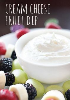 Cream Cheese Fruit Dip- 1, 7 oz container of Marshmallow Fluff (or Marshmallow Creme) 1, 8 oz package of Cream Cheese (room temperature)