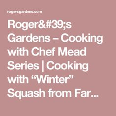 """Roger's Gardens –   Cooking with Chef Mead Series 