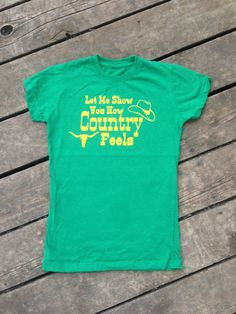 Let Me Show You How Country Feels, Country Music Shirt, Country Tank Apparel T-Shirt Southern Clothing, Country Sayings Ladies Women by BackwoodsGypsyCo on Etsy https://www.etsy.com/listing/195685266/let-me-show-you-how-country-feels