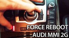 How to force reboot Audi MMI 2G (A4, A5, A6, A8, Q7) reset restart frozen screen