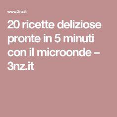 20 ricette deliziose pronte in 5 minuti con il microonde – 3nz.it