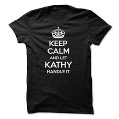 Keep Calm and Let KATHY Handle It - #monogrammed gift #love gift. GET IT => https://www.sunfrog.com/Names/Keep-Calm-and-Let-KATHY-Handle-It.html?68278