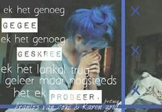 My Prerogative, Afrikaans Quotes, Song Lyrics, Qoutes, Love Quotes, Poetry, Self, Songs, Playlists