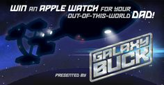 Win an Apple Watch for your Dad for Father's Day, from Galaxy Buck, by the creators of Veggie Tales and What's in the Bible