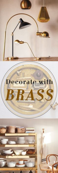 What was once considered, well, brassy is now something to covet and keep. From small moments to large statements, today's brass is tasteful and