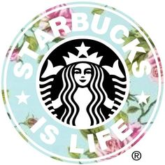 Customized logo Starbucks is life all credit goes to Amanda! Comment if you want one