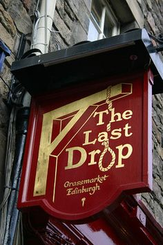 Legend says that the pub was named the Last Drop because this was where those condemned to die by hanging would have their last drink!  The menu is not very extensive, but come here for some Scottish cuisine like neeps and tatties or classic fish and chips and you won't be disappointed.