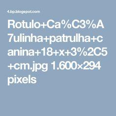 Rotulo+Ca%C3%A7ulinha+patrulha+canina+18+x+3%2C5+cm.jpg 1.600×294 pixels