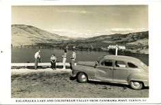 Kalamalka Lake and Coldstream Valley Vernon Bc, Back In Time, Old Pictures, Historical Photos, British Columbia, Vintage Cars, Vancouver, Coast, Canada