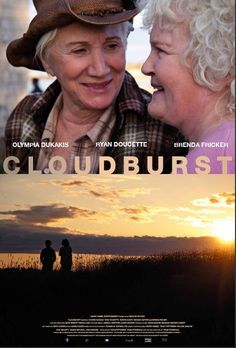 Cloudburst (2011) Thom Fitzgerald brought his feature film production to Lunenburg for its wonderful scenery. Academy Award winners Olympia Dukakis and Brenda Fricker star in this comedy.