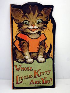 Whose Little Kitty Are You - Copyright 1913