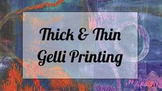 Thick & Thin of Gelli Printing! Viscosity printing using the properties of the paint to layer designs. myb