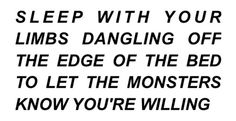 hold hands with the monsters. sing each other to sleep.