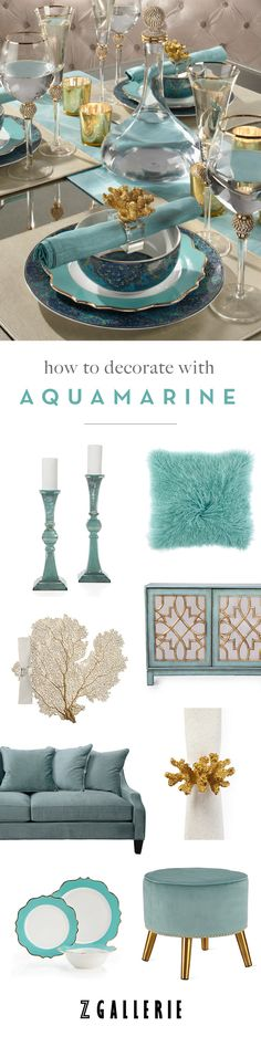 Get easy ideas for infusing aquamarine in your space this summer. Explore our Fashionista's Guide to Home Color on zgallerie.com!
