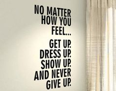 wall Quotes Motivational - Get Up Never Give up Fitness Motivational Life Home Love Quote wall vinyl decals stickers Art Decor Bedroom Home Happiness Wall Graphics. Wisdom Quotes, True Quotes, Great Quotes, Quotes To Live By, Motivational Quotes, Inspirational Quotes, Wall Quotes, Positive Quotes, Quotations