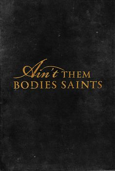 A primary poster from Ain't Them Bodies Saints (2013)