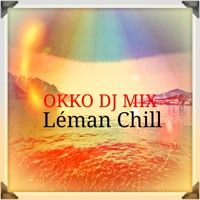 OKKO DJ Mix - Léman Chill par OKKO sur SoundCloud