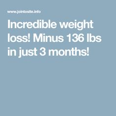 Incredible weight loss! Minus 136 lbs in just 3 months!