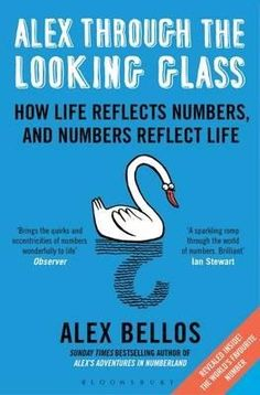 Nicholas Lezard's paperback of the week: Alex Through the Looking Glass by Alex Bellos – review | Books | The Guardian